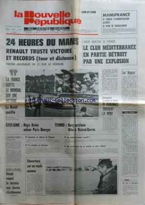 NOUVELLE REPUBLIQUE (LA) [No 10247] du 12/06/1978 - 24 HEURES DU MANS - PIRONI ET JAUSSAUD -FOOT / LE BRESIL AU MUNDIAL -CYCLISME / REGIS OVION DANS LE PARIS-BOURGES -TENNIS / BORG ET VILAS -SUD-LIBAN / ISRAEL REMET LE TERRAIN AUX FORCES CHRETIENNES -PLAN DE REDRESSEMENT A MANUFRANCE