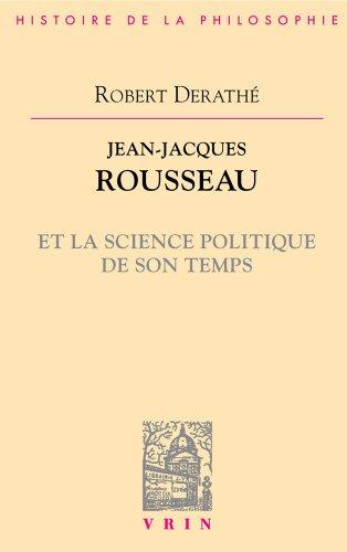 Jean-Jacques Rousseau et la science politique de son temps par Robert Derathé