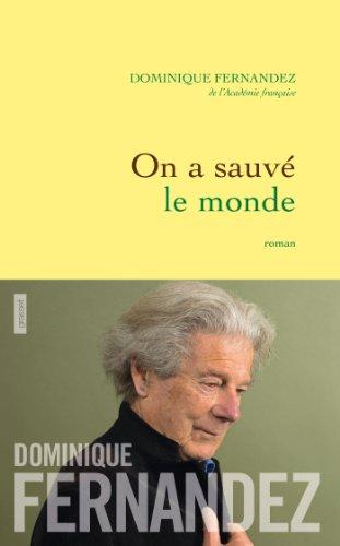 On a sauvé le monde : roman (Littérature Française)