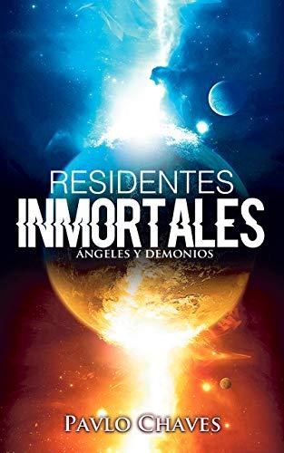 Residentes Inmortales : Angeles y Demonios eBook: Chaves, Pavlo ...