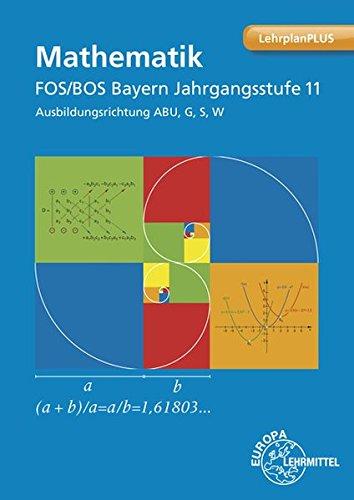 Mathematik FOS/BOS Bayern Jahrgangsstufe 11: Ausbildungsrichtung ABU, G, S, W