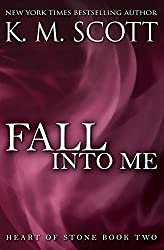 Fall Into Me: Heart of Stone #2 by K.M. Scott (2015-04-30)