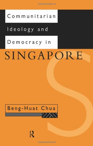 Communitarian Ideology and Democracy in Singapore (Politics in Asia)