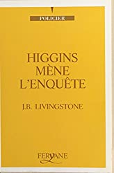 Higgins mène l'enquête