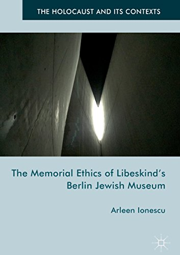 The Memorial Ethics of Libeskind's Berlin Jewish Museum (The Holocaust and its Contexts) (English Edition)