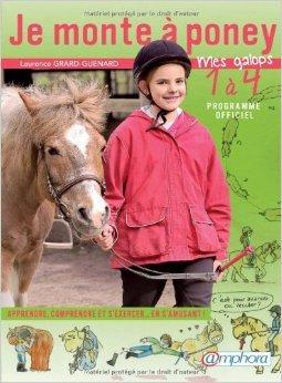Je monte  poney - Mes galops 1  4 / Apprendre, comprendre et s'exercer en s'amusant de Grard-Guenard Laurence ,Virginie Govoroff Regnault (Collaborateur) ( 10 fvrier 2012 )