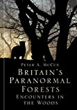 Britain's Paranormal Forests: Encounters in the Woods (English Edition)
