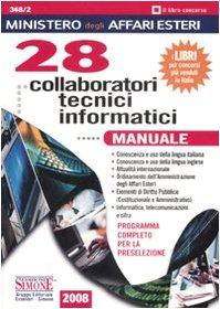 Ministero degli affari esteri. 28 collaboratori tecnici informatici. Manuale. Programma completo per la preselezione