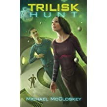 The Trilisk Hunt: Volume 4 (Parker Interstellar Travels)