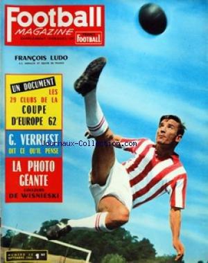 FOOTBALL MAGAZINE [No 20] du 01/09/1961 - FRANCOIS LUDO - LES 29 CLUBS DE LA COUPE D'EUROPE 62 - G. VERRIEST DUT CE QU'IL PENSE - LA PHOTO GEANTE DE WISNIESKI