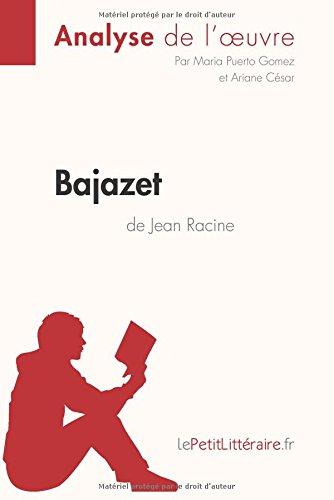 Bajazet de Jean Racine (Analyse de l'oeuvre): Comprendre la littrature avec lePetitLittraire.fr
