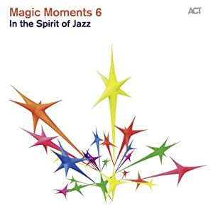 Magic Moments 6-in the Spirit of Jazz