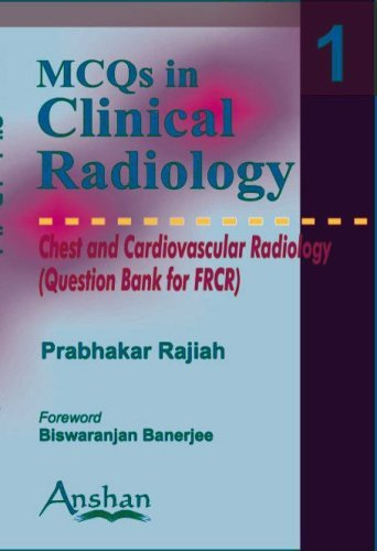 Mcqs in Clinical Radiology: Chest And Cardiovascular Radiology (MCQs in Clinical Radiology S.) (MCQs in Clinical Radiology) by Rajiah Prabhakar (2006-03-30)