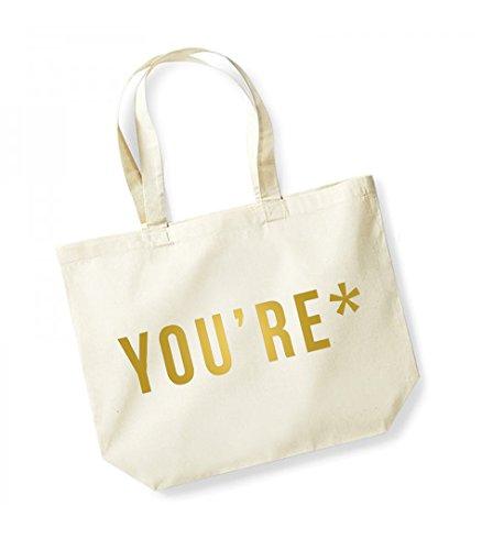 *You're- Large Canvas Fun Slogan Tote Bag Natural/Gold