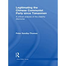 Legitimating the Chinese Communist Party Since Tiananmen: A Critical Analysis of the Stability Discourse