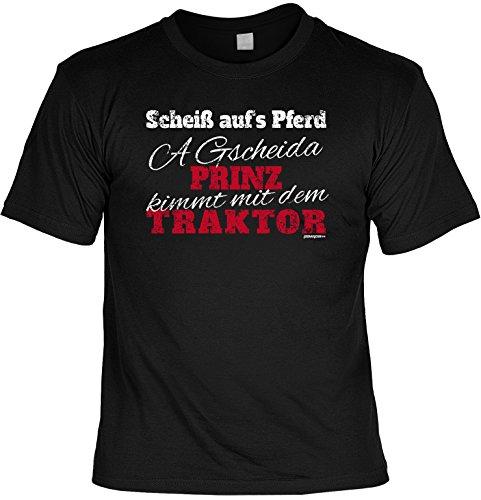 T-Shirt, Funshirt, Motivshirt - Scheiß auf´s Pferd a gscheida Prinz kimmt mit dem Traktor! Farbe: schwarz Schwarz