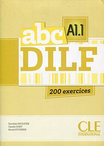 ABC DILF - Niveau A1.1 - Livre + CD par Dorothée Escoufier