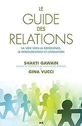 Le guide des relations: La voie vers la conscience, le ressourcement et l'évolution
