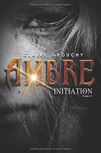 Ambre: Tome 1 : Initiation