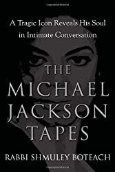 The Michael Jackson Tapes: A Tragic Icon Reveals His Soul in Intimate Conversation by Rabbi Shmuley Boteach (2009-09-25)