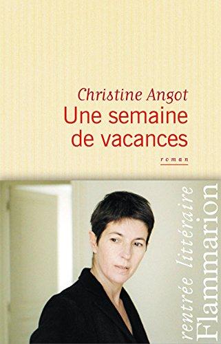 Une semaine de vacances (LITTERATURE FRA) (French Edition)