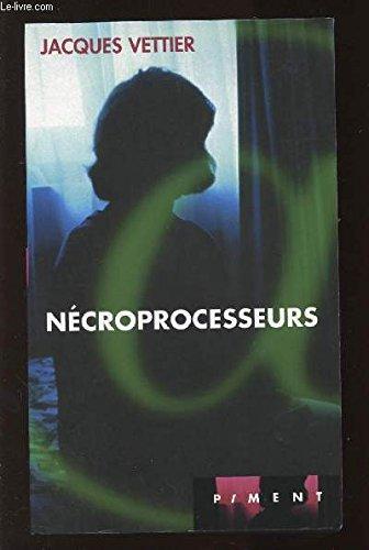 Nécroprocesseurs par Jacques Vettier
