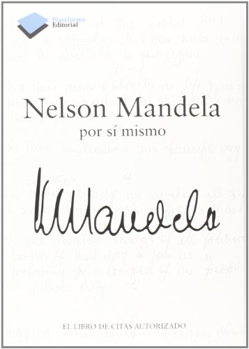 Nelson Mandela por sí mismo: 1 por Nelson Mandela