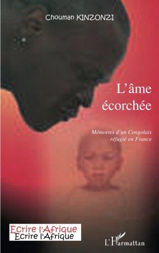 L'âme écorchée : Mémoires d'un Congolais réfugié en France par Chouman Kinzonzi