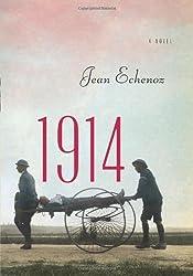 1914: A Novel by Jean Echenoz (2014-01-30)