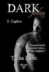 Dark feeling: 2 - Captive (Elixir of Love)