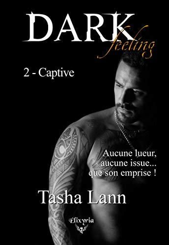 Dark feeling: 2 - Captive (Elixir of Love) par Tasha Lann