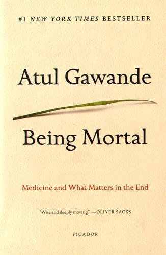 Being Mortal: Medicine and What Matters in the End por Atul Gawande