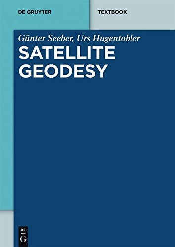 Satellite Geodesy (De Gruyter Textbook) (English Edition)