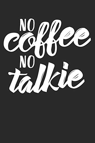 No Coffee No Talkie: Blank Lined Writing Journal Notebook Diary 6x9 Rose Coffee Grinder