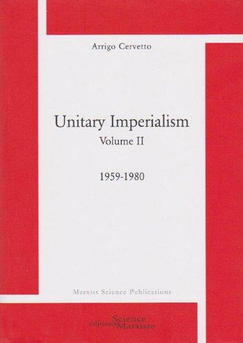 Unitary Imperialism. Volume 2. 1959-1980