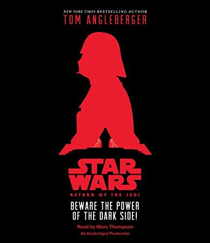 Star Wars: Return of the Jedi Beware the Power of the Dark Side! by Tom Angleberger (2015-09-22)
