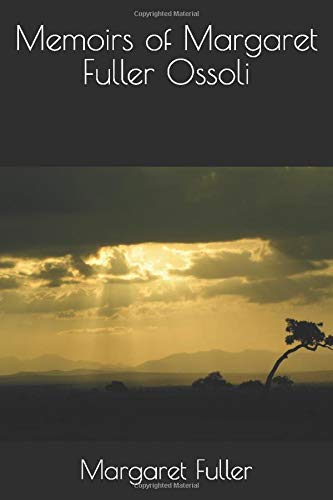 Memoirs of Margaret Fuller Ossoli