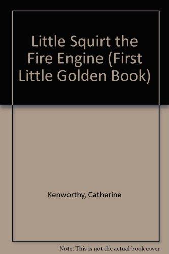 little-squirt-the-fire-engine-first-little-golden-book