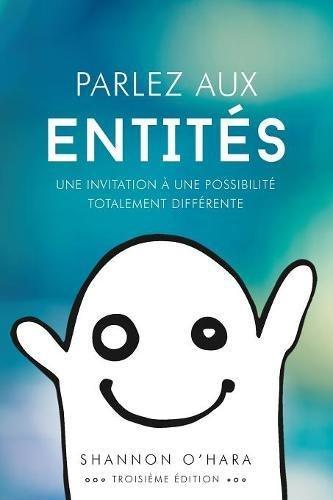 Parlez Aux Entités - Talk to the Entities French par Shannon O'Hara