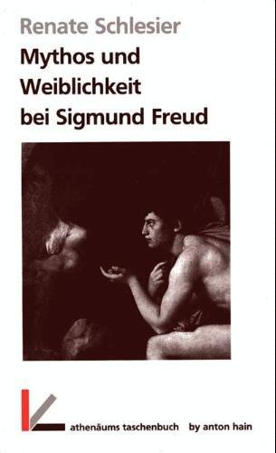 Mythos und Weiblichkeit bei Sigmund Freud.
