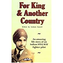 [(For King and Another Country: An Amazing Life Story of an Indian WW2 RAF Fighter Pilot)] [Author: Graham Russell] published on (August, 2010)