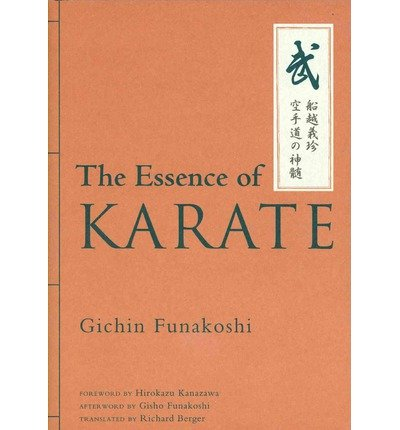 [(The Essence of Karate)] [ By (author) Gichin Funakoshi, By (author) Gisho Funakoshi, Translated by Richard Berger ] [July, 2013]