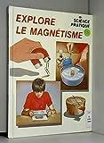 Explore le magnétisme