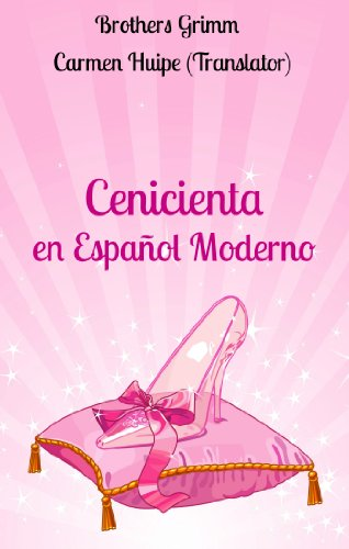 Cenicienta en Español Moderno (Translated) por Brothers Grimm