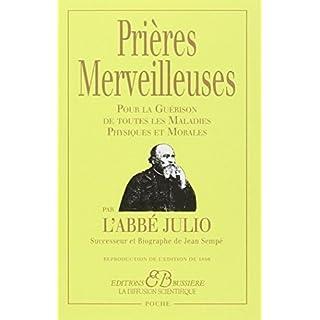 Les prieres merveilleuses de l'Abbe Julio (French Edition) by Abbé Julio (2013-06-02)