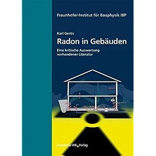Radon in Gebäuden.: Eine kritische Auswertung vorhandener Literatur.