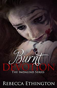Burnt Devotion (Imdalind Series Book 5) by [Ethington, Rebecca]