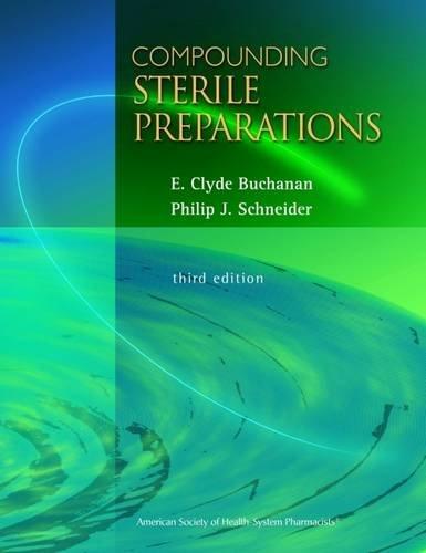 Compounding Sterile Preparations por E.Clyde Buchanan