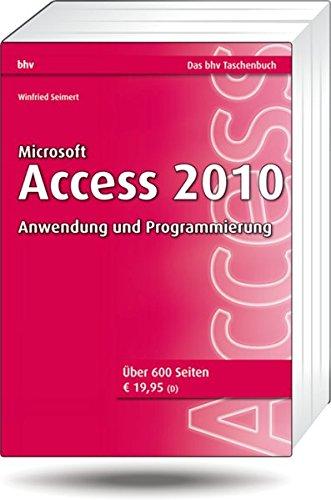 Microsoft Access 2010 - Anwendung und Programmierung (bhv Taschenbuch)