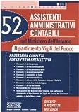 Cinquantadue assistenti amministrativi contabili nel Ministero dell'interno. Dipartimento vigili del fuoco. Programma completo per la prova preselettiva